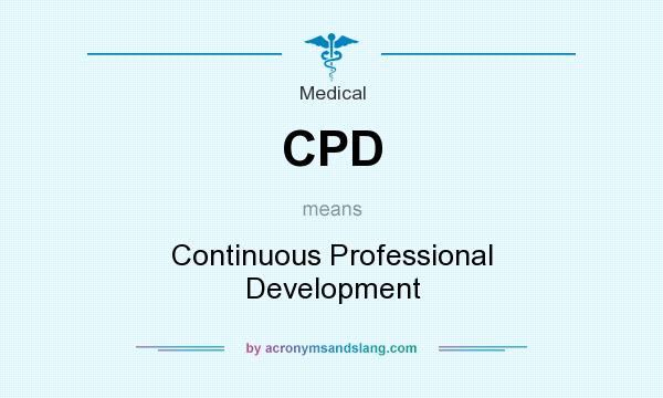 What does CPD mean? It stands for Continuous Professional Development