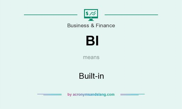 What does BI mean? It stands for Built-in
