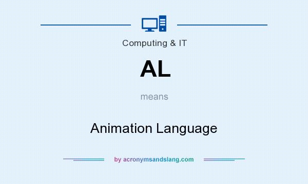 What does AL mean? It stands for Animation Language