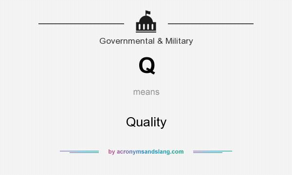 What does Q mean? It stands for Quality