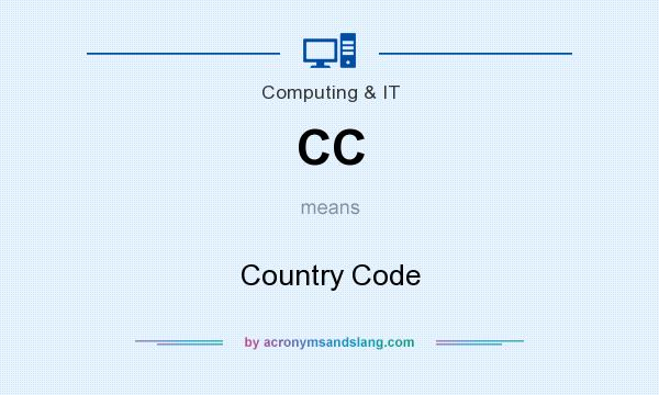 What does CC mean? It stands for Country Code
