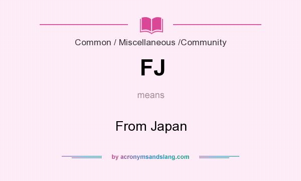 What does FJ mean? It stands for From Japan