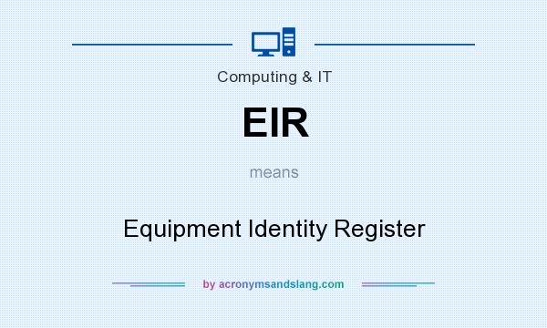 What does EIR mean? It stands for Equipment Identity Register
