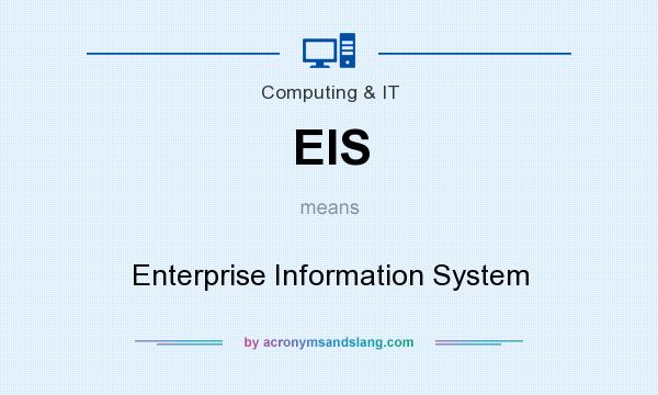 What does EIS mean? It stands for Enterprise Information System