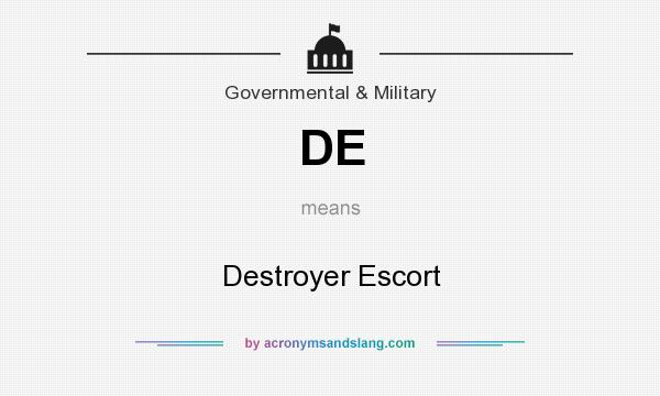 What does DE mean? It stands for Destroyer Escort