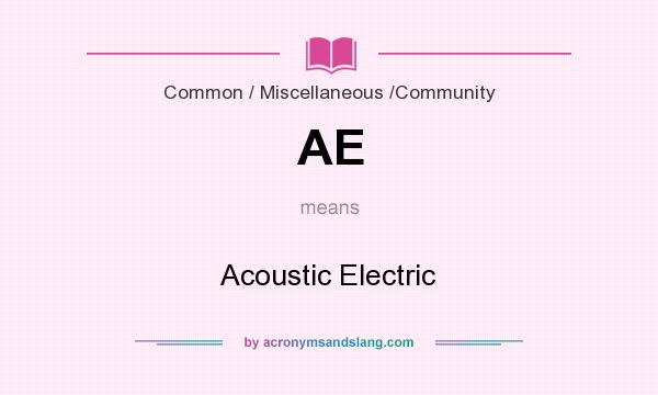 What does AE mean? It stands for Acoustic Electric