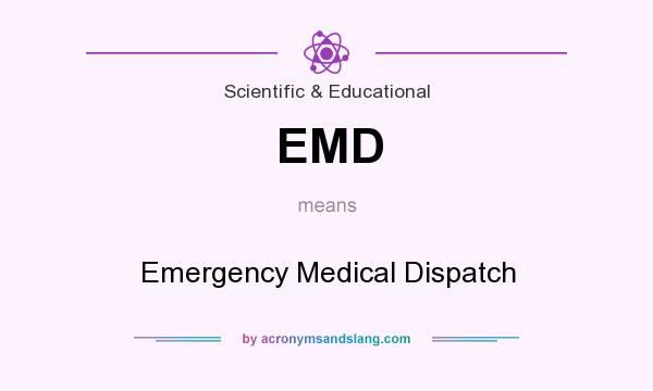 What does EMD mean? It stands for Emergency Medical Dispatch