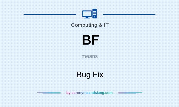 What does BF mean? It stands for Bug Fix