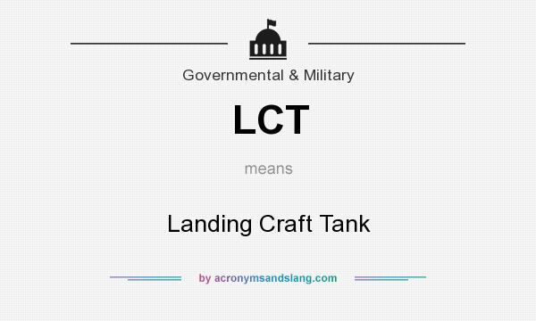 What does LCT mean? It stands for Landing Craft Tank