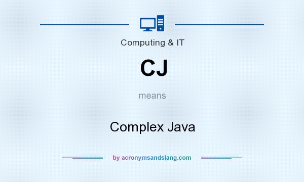 What does CJ mean? It stands for Complex Java