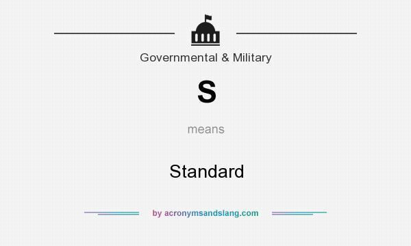 What does S mean? It stands for Standard