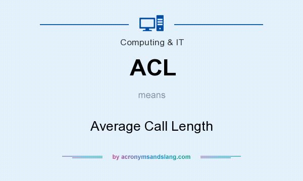 What does ACL mean? It stands for Average Call Length