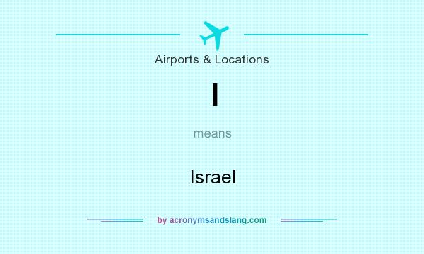 What does I mean? It stands for Israel