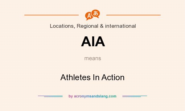 What does AIA mean? It stands for Athletes In Action