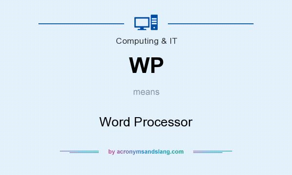 What does WP mean? It stands for Word Processor