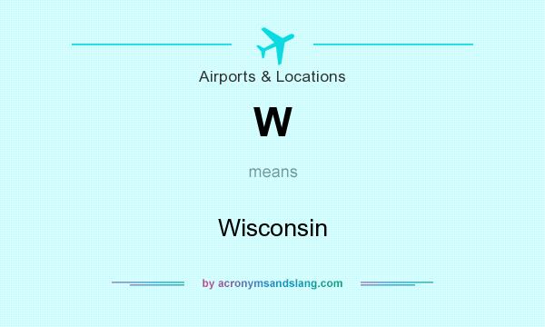 What does W mean? It stands for Wisconsin
