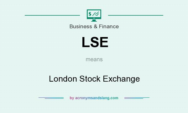 What does LSE mean? It stands for London Stock Exchange