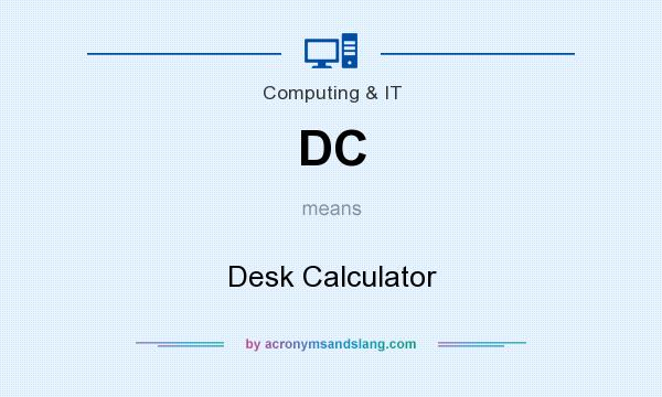 What does DC mean? It stands for Desk Calculator