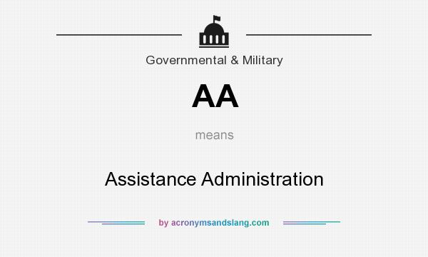 What does AA mean? It stands for Assistance Administration
