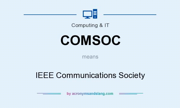 What does COMSOC mean? It stands for IEEE Communications Society
