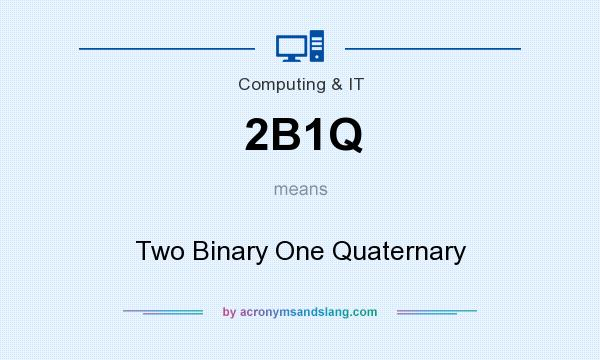 What does 2B1Q mean? It stands for Two Binary One Quaternary