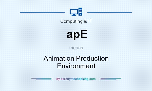 What does apE mean? It stands for Animation Production Environment