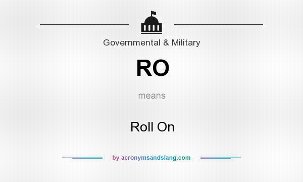 What does RO mean? It stands for Roll On