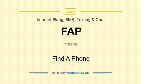 What does FAP mean? It stands for Find A Phone