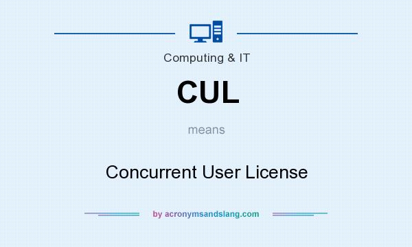 What does CUL mean? It stands for Concurrent User License