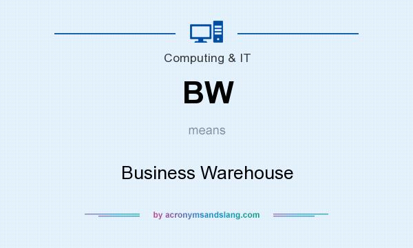 What does BW mean? It stands for Business Warehouse