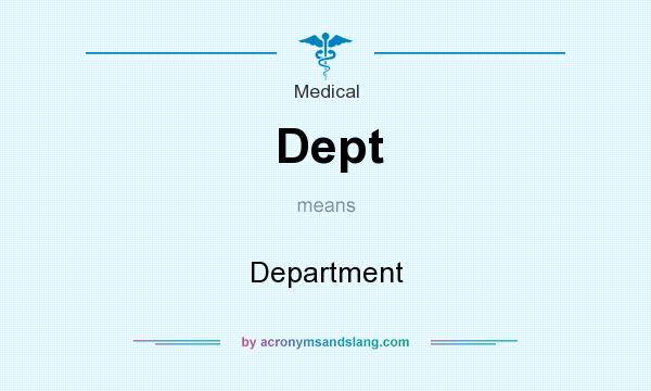 What does Dept mean? It stands for Department