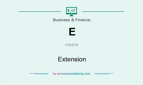 What does E mean? It stands for Extension