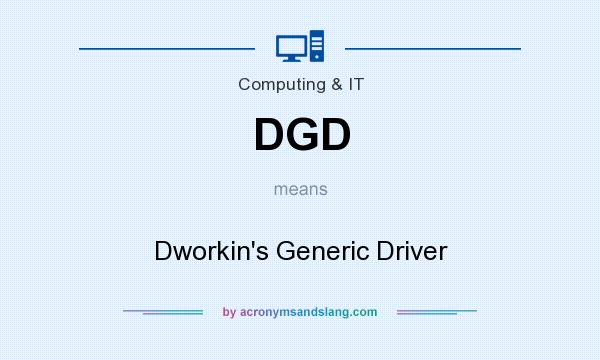 What does DGD mean? It stands for Dworkin`s Generic Driver