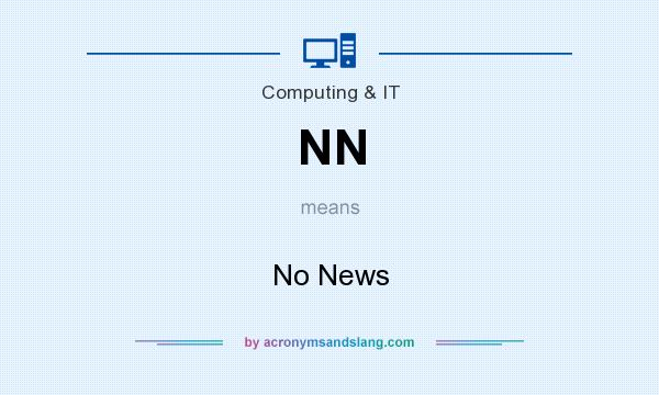 What does NN mean? It stands for No News