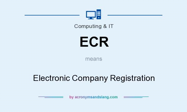 What does ECR mean? It stands for Electronic Company Registration