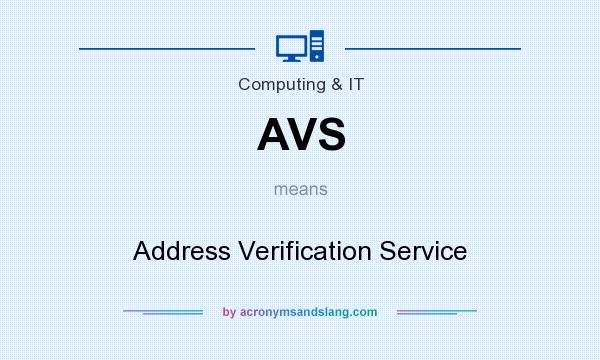 What does AVS mean? It stands for Address Verification Service