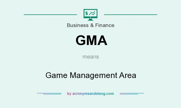 What does GMA mean? It stands for Game Management Area