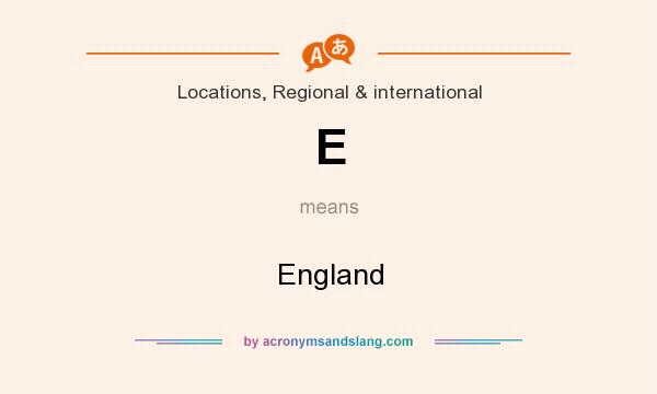 What does E mean? It stands for England