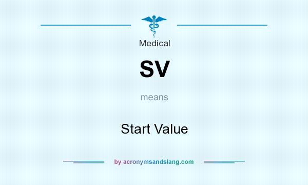 What does SV mean? It stands for Start Value