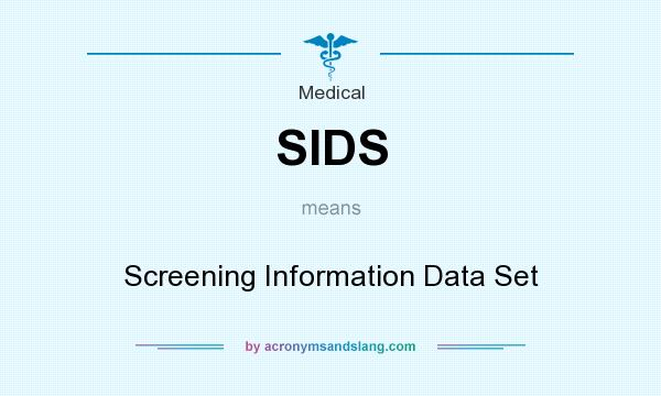 What does SIDS mean? It stands for Screening Information Data Set