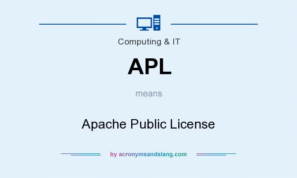What does APL mean? It stands for Apache Public License