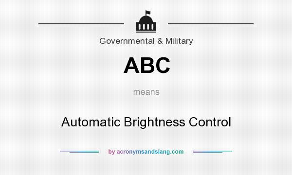 What does ABC mean? It stands for Automatic Brightness Control
