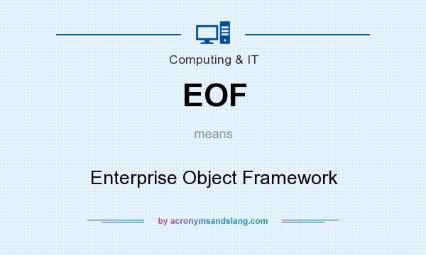 What does EOF mean? It stands for Enterprise Object Framework