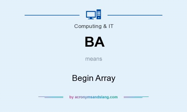 What does BA mean? It stands for Begin Array