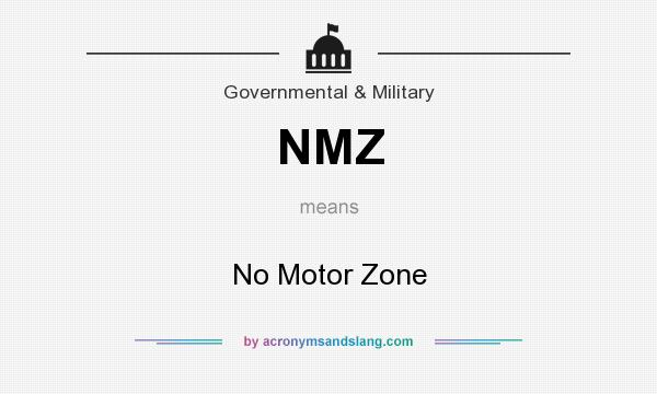What does NMZ mean? It stands for No Motor Zone