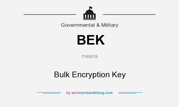 What does BEK mean? It stands for Bulk Encryption Key