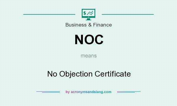 What does NOC mean? It stands for No Objection Certificate