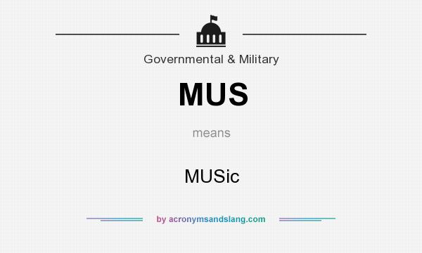 What does MUS mean? It stands for MUSic