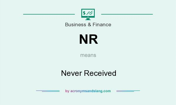 What does NR mean? It stands for Never Received