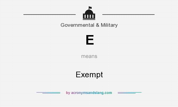 What does E mean? It stands for Exempt